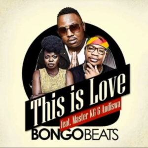 Bongo Beats – This Is Love ft. Master KG & Andiswa Mp3 Download Lyrics