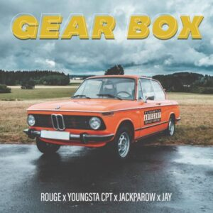 Rouge – Gear Box ft. YoungstaCPT Jackparow & Jay Mp3 Download Lyrics