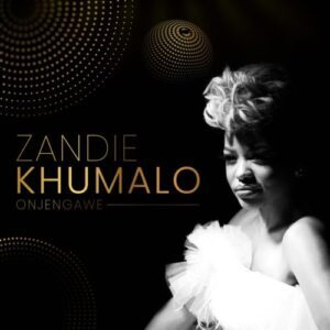 Zandie Khumalo – Onjengawe Mp3 Download Lyrics
