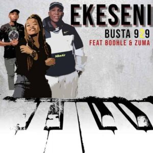 Busta 929 – Ekseni ft. Boohle & Zuma Mp3 Download Lyrics