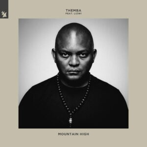 Themba – Mountain High ft. Lizwi Mp3 Download Lyrics