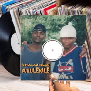 DJ Cleo – Avulekile ft. Ishmael Mp3 Download Lyrics