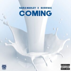 Naira Marley & Busiswa – Coming Mp3 Download Lyrics