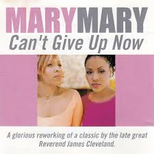 Mary Mary – Can't Give Up Now Mp3 Download + Lyrics